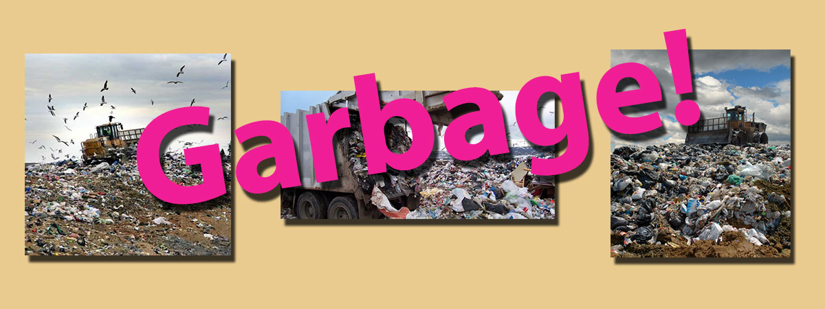Yes, garbage!